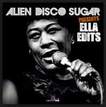 Alien Disco Sugar Presents: Ella Edits