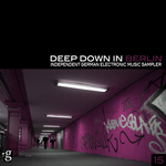 Deep Down In Berlin 15 - Independent German Electronic Music Sampler
