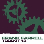 VARIOUS - Toolkit Vol 13 - Frank Farrell (Front Cover)