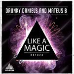 DRUNKY DANIELS/MATEUS B - Like A Magic (Front Cover)