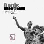 UNDERGROUND, Denis - Revolution Is Here (Front Cover)