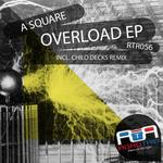 A SQUARE - Overload EP (remixes) (Front Cover)