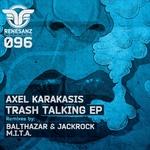 KARAKASIS, Axel - Trash Talking EP (Front Cover)