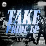 J LETTOW - Take Pride EP (Front Cover)