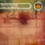 PSYCHO MOTION - Chill Of Hearts (Front Cover)