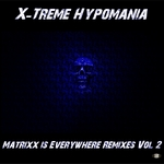 Matrixx Is Everywhere Remixes Vol   2