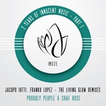 IOTTI, Jacopo/FRANKO LOPEZ - The Living Glow Remixes - 2 Years Of Innocent Music - Part 1 (Front Cover)