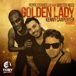 CITARELLA, Peppe feat WALTER RICCI - Golden Lady (Kenny Carpenter remixes) (Front Cover)