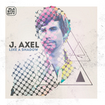 J AXEL - Like A Shadow (Front Cover)