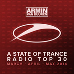 A State Of Trance Radio Top 30 - March/April/May 2014