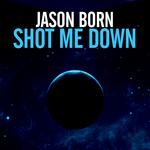 BORN, Jason - Shot Me Down (Front Cover)