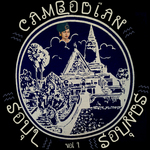 Cambodian Soul Sounds Vol 1