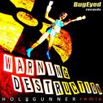 HEAVYGRINDER - Warning Destruction (Holygunner Remix) (Front Cover)