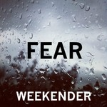WEEKENDER - Fear (Front Cover)