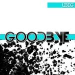 UBIG - Goodbye (Front Cover)