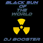 DJ BOOSTER - Black Sun Of The World (Front Cover)