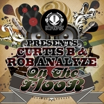 CURTIS B/ROB ANALYZE - On The Floor (Front Cover)