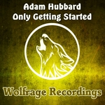 HUBBARD, Adam - Only Getting Started (Front Cover)