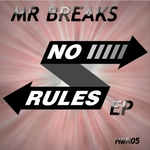 MR BREAKS - No Rules (Front Cover)