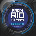 BARBATI - From Rio To Miami (Front Cover)