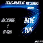 HOUSAHAULIC RECORDS - Have You (Front Cover)
