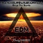 ROSSELAND, Paul/RUDI CARRILLO - Drop The Bomb (EDM) (Front Cover)