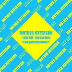 MOTHER JEFFERSON - Love Off/Fan Dancing Robot (Front Cover)