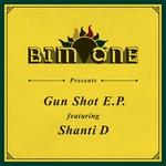 Gun Shot E.P. (feat. Shanti D)