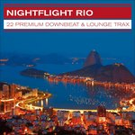 Nightflight Rio 22 Premium Downbeat & Lounge Trax