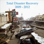 Total Disaster Recovery 2009 - 2012