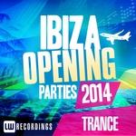 Ibiza Opening Parties 2014 - Trance