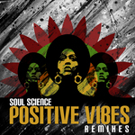 SOUL SCIENCE - Positive Vibes: Remixes (Front Cover)