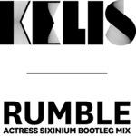 KELIS - Rumble (actress sixinium bootleg mix) (Front Cover)