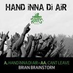 Hand Inna Di Air/Cant Leave