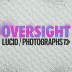 OVERSIGHT - Lucid/Photographs (Front Cover)