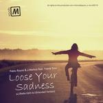 ROUVE, Pablo/JMARKUS feat YOANA SOUR - Loose Your Sadness (Front Cover)
