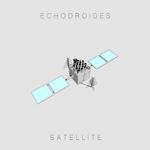 ECHODROIDES - Satellite (Front Cover)