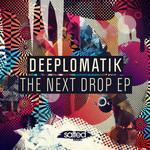 DEEPLOMATIK - The Next Drop EP (Front Cover)