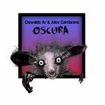 OSWALDO AR & ALEX CAMBRANO - Oscura (Front Cover)