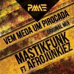 MASTIKFUNK feat AFROJUNKIEZ - Vem Meda Um Pirocada (Front Cover)