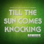Till The Sun Comes Knocking (Remixes)