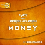 T JAY feat AARON MCLAREN - Money (Hard Remixes) (Front Cover)