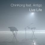 CHINKONG feat ANTIGO - Live Life (Front Cover)