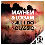 MAYHEM & LOGAM - All I Do (Front Cover)