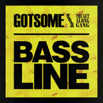GOTSOME feat THE GET ALONG GANG - Bassline (Front Cover)