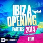 Ibiza Opening Parties 2014 - EDM