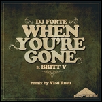 DJ FORTE feat BRITT V - When You're Gone (Front Cover)
