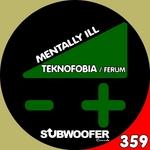 TEKNOFOBIA/FERUM - Mentally Ill (Front Cover)