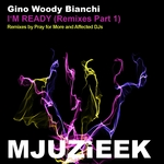 BIANCHI, Gino Woody - I'm Ready: Remixes Part 1 (Front Cover)