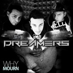 DREAMERS, The - Why Mourn (Front Cover)